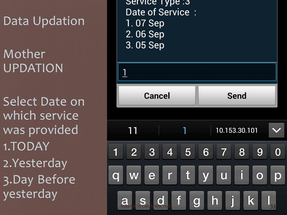 IF SUSCRIBED THEN Data Updation Mother UPDATION Select Date on which service was provided 1.TODAY 2.Yesterday 3.Day Before yesterday State MCTS Cell,