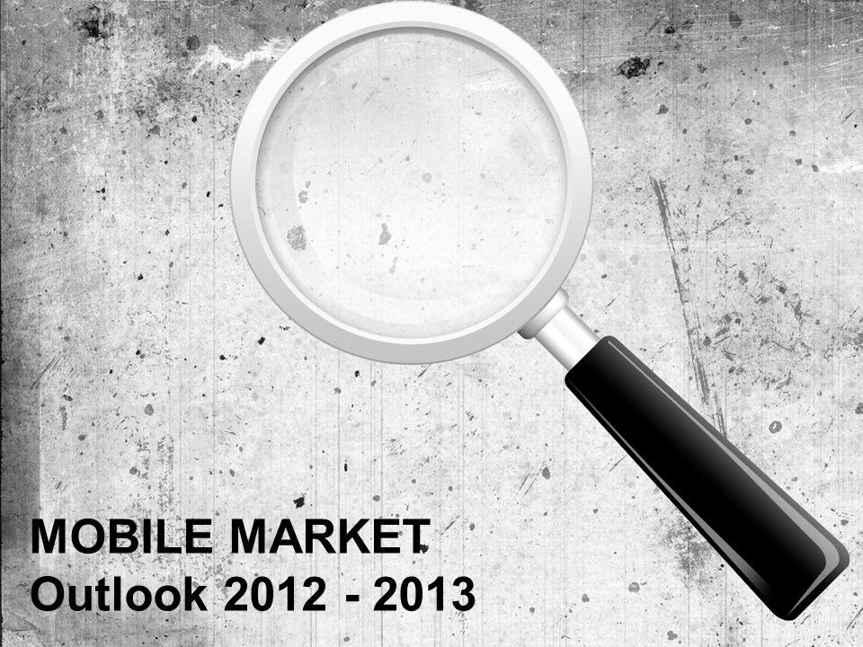MOBILE MARKET Outlook 2012 - 2013