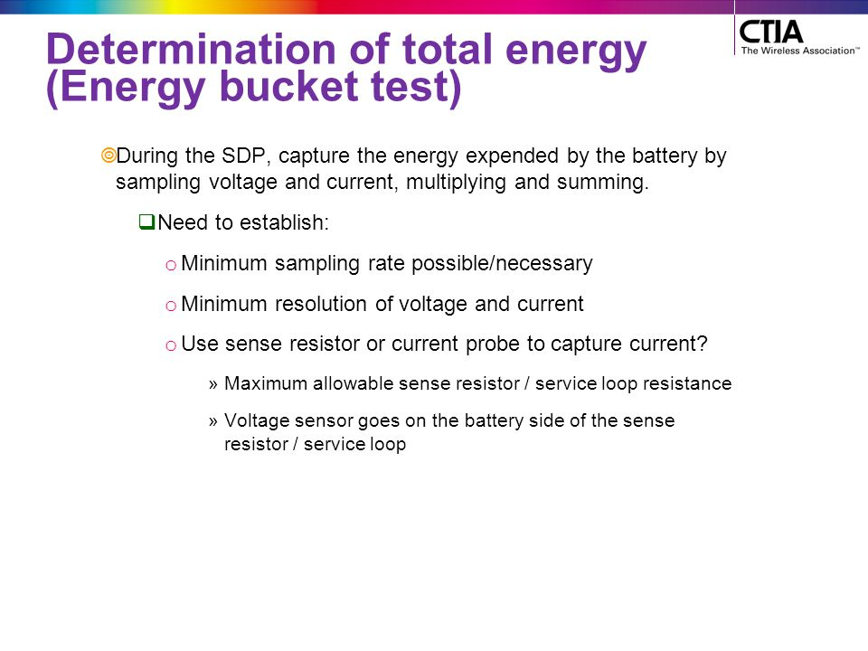 Determination of total energy (Energy bucket test)  During the SDP, capture the energy expended by the battery by sampling voltage and current, multi