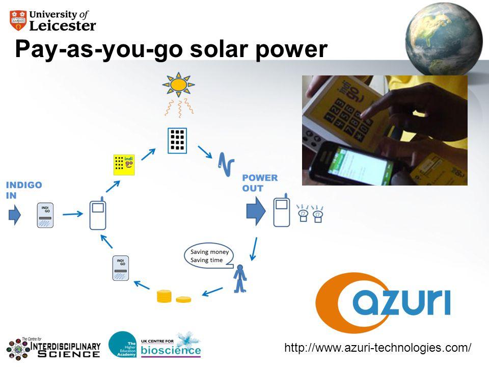 Pay-as-you-go solar power http://www.azuri-technologies.com/