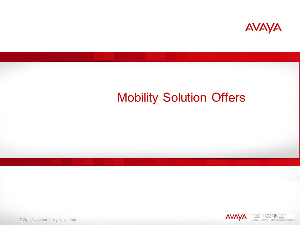 © 2011 Avaya Inc. All rights reserved. 13 Mobility Solution Offers