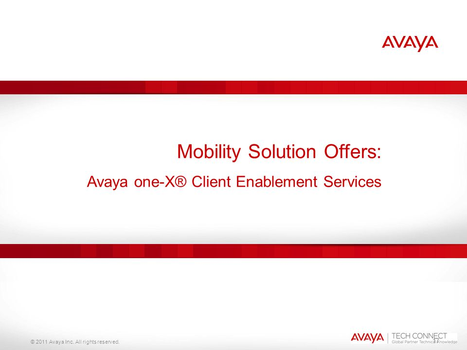 © 2011 Avaya Inc. All rights reserved. 17 Mobility Solution Offers: Avaya one-X® Client Enablement Services