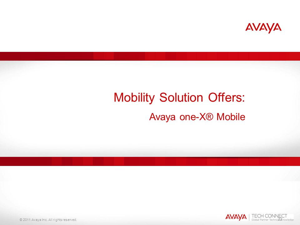 © 2011 Avaya Inc. All rights reserved. 22 Mobility Solution Offers: Avaya one-X® Mobile