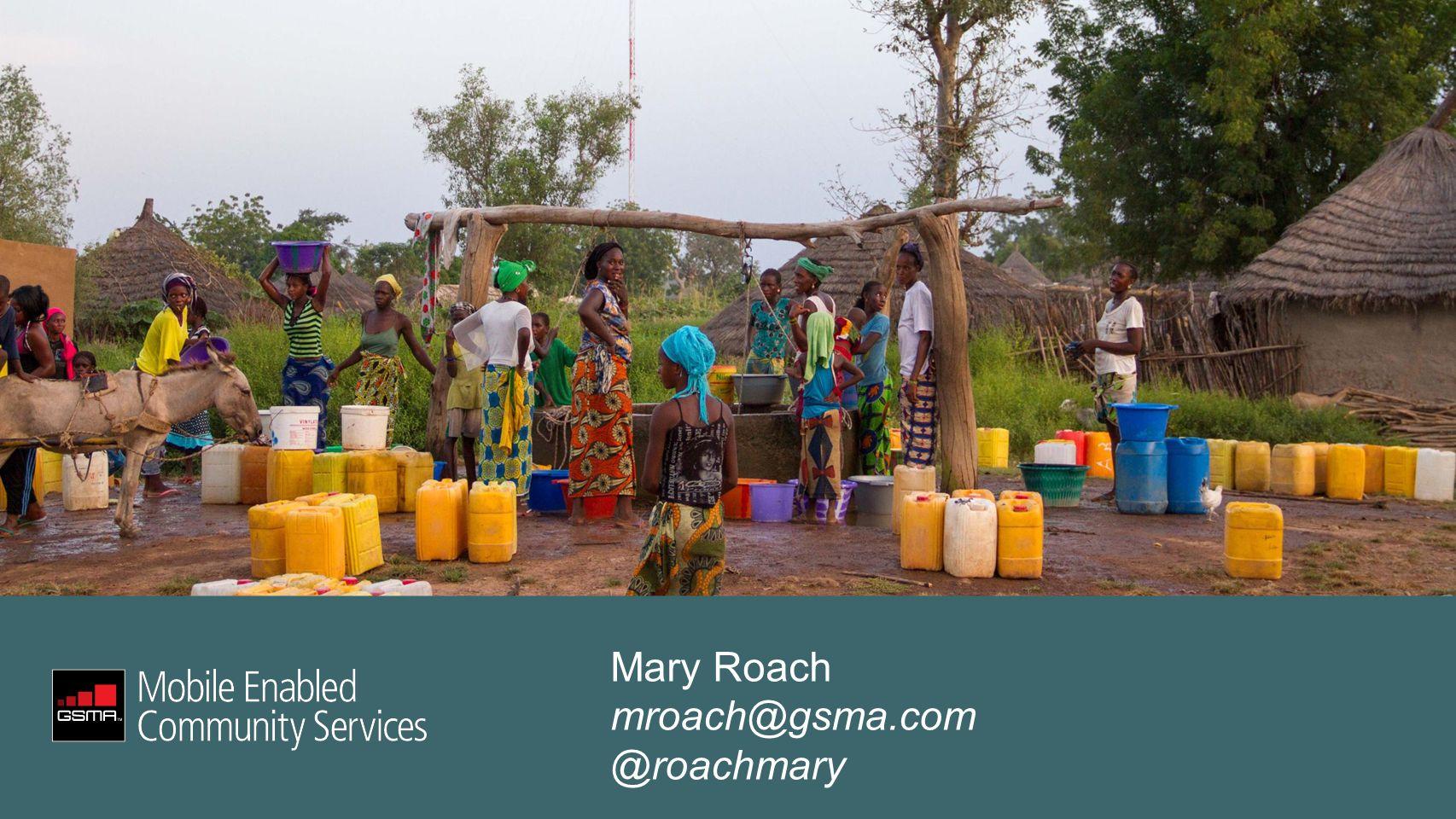 Mary Roach mroach@gsma.com @roachmary