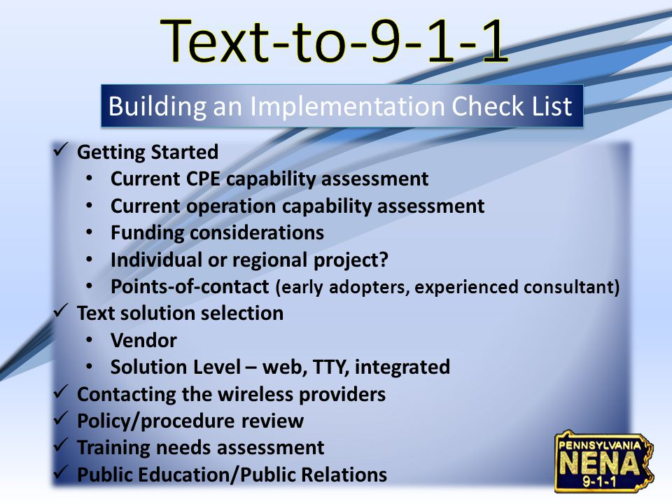 Building an Implementation Check List Getting Started Current CPE capability assessment Current operation capability assessment Funding considerations Individual or regional project.