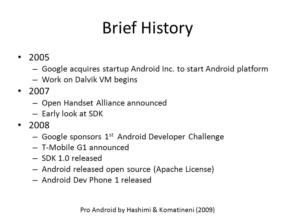 Brief History 2005 – Google acquires startup Android Inc.