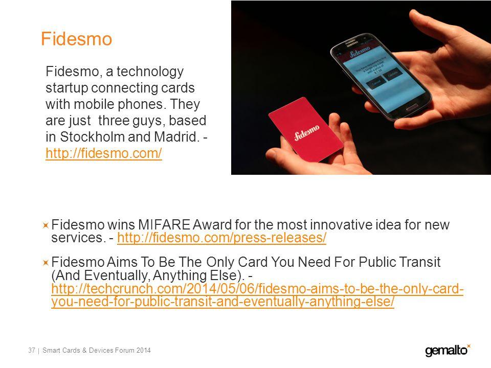 Fidesmo 37 Fidesmo wins MIFARE Award for the most innovative idea for new services.