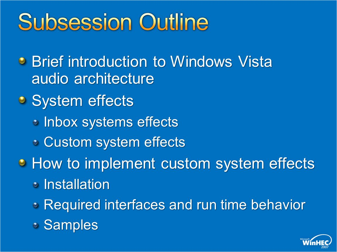 Brief introduction to Windows Vista audio architecture System effects Inbox systems effects Custom system effects How to implement custom system effec