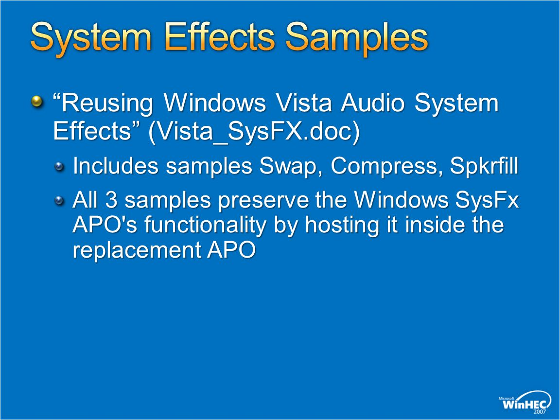 """Reusing Windows Vista Audio System Effects"" (Vista_SysFX.doc) Includes samples Swap, Compress, Spkrfill All 3 samples preserve the Windows SysFx APO'"