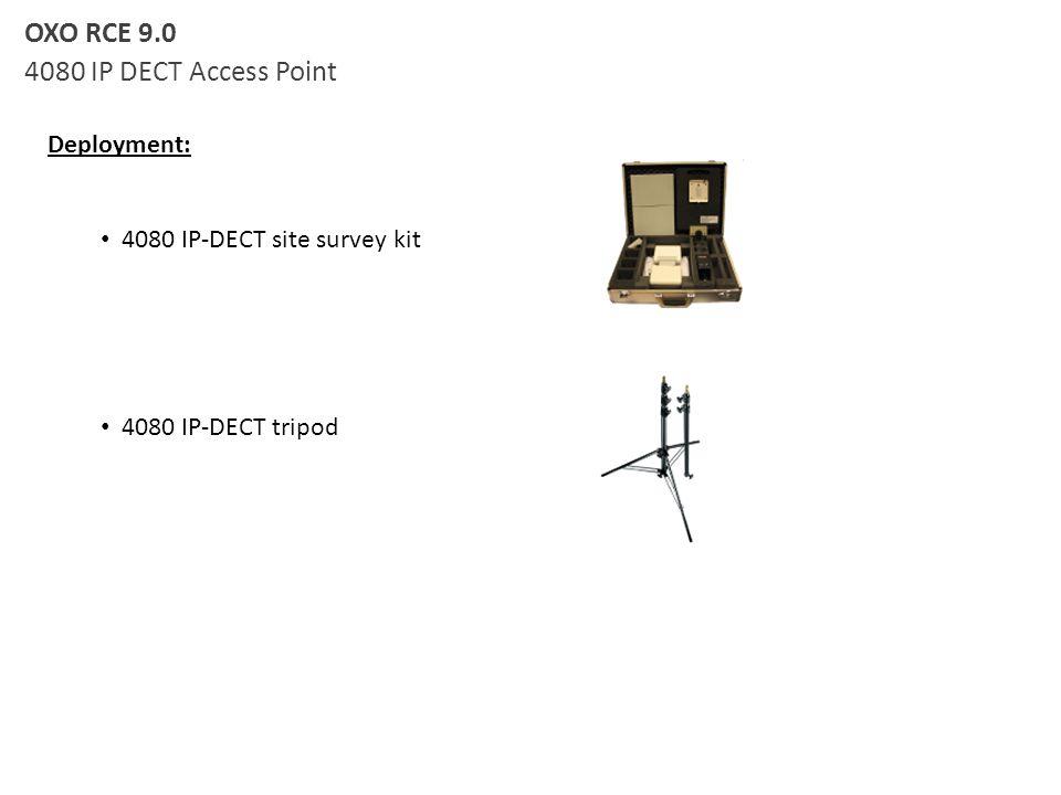 Deployment: 4080 IP-DECT site survey kit 4080 IP-DECT tripod OXO RCE 9.0 4080 IP DECT Access Point