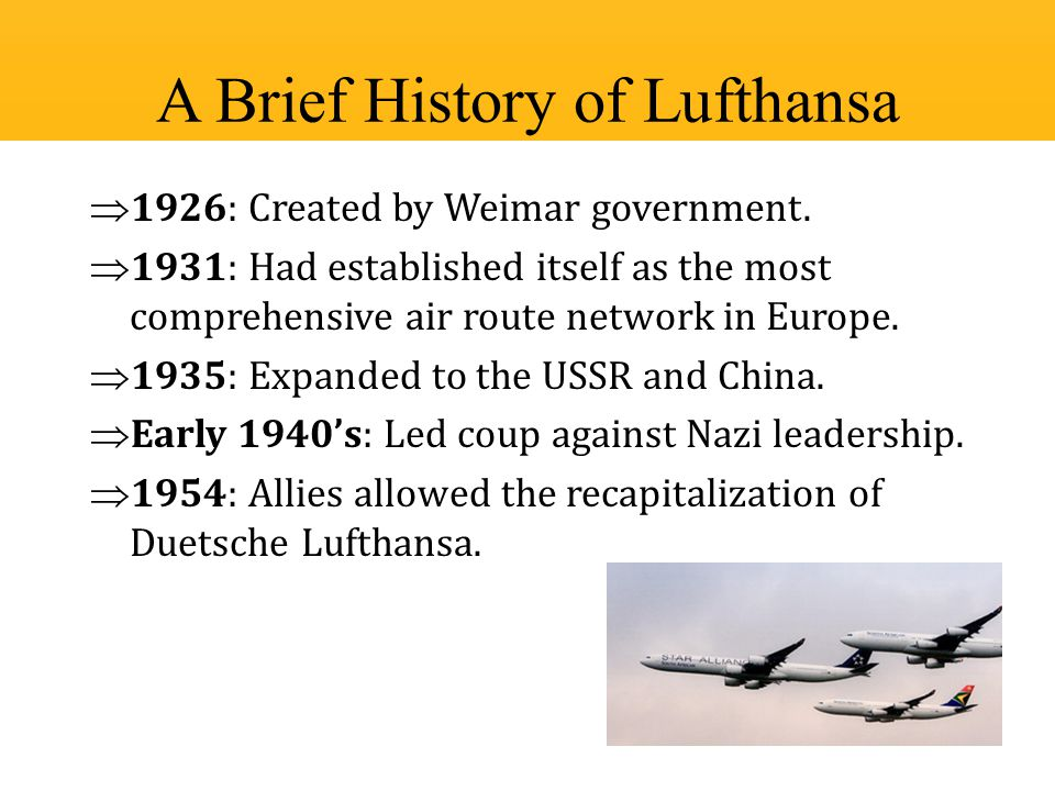 A Brief History of Lufthansa  1926: Created by Weimar government.