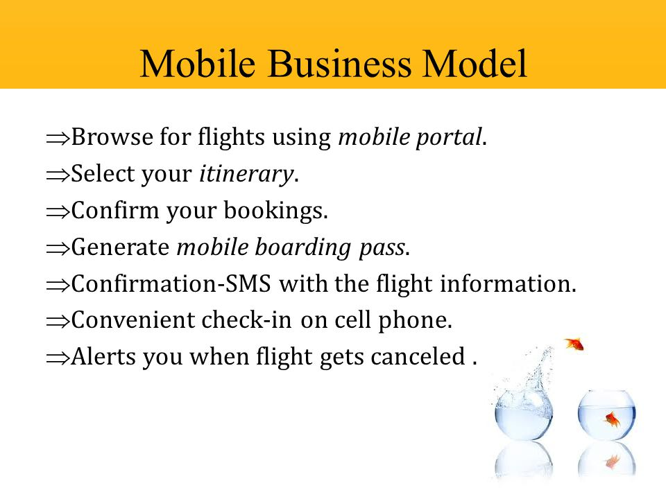  Browse for flights using mobile portal.  Select your itinerary.  Confirm your bookings.  Generate mobile boarding pass.  Confirmation-SMS with t