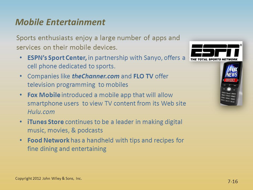 Mobile Entertainment Sports enthusiasts enjoy a large number of apps and services on their mobile devices.