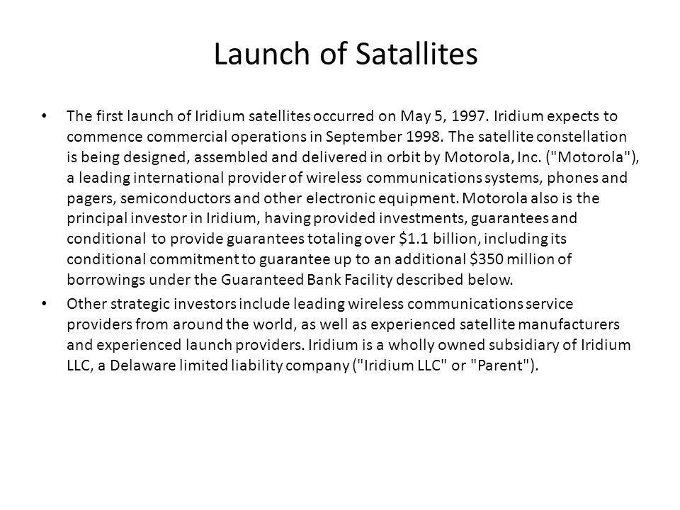 Launch of Satallites The first launch of Iridium satellites occurred on May 5, 1997.