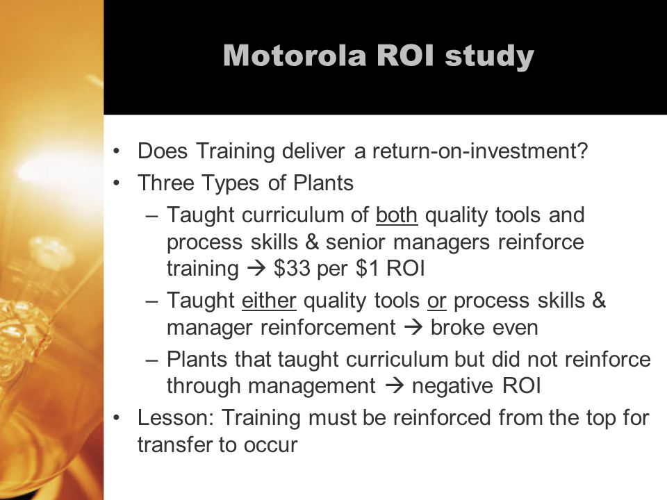 Motorola ROI study Does Training deliver a return-on-investment.