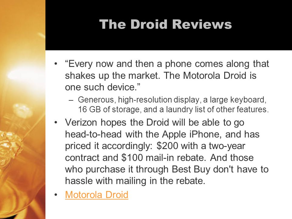The Droid Reviews Every now and then a phone comes along that shakes up the market.