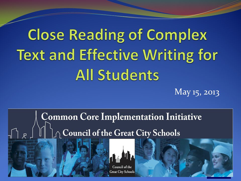 Session Objectives Examine rationale and steps for using the Writing for Understanding Approach Walk through a guided sequence of instruction that connects close reading of complex text to an evidence-based writing task Determine ways to scaffold instruction to address the instructional and cultural needs of English language learners