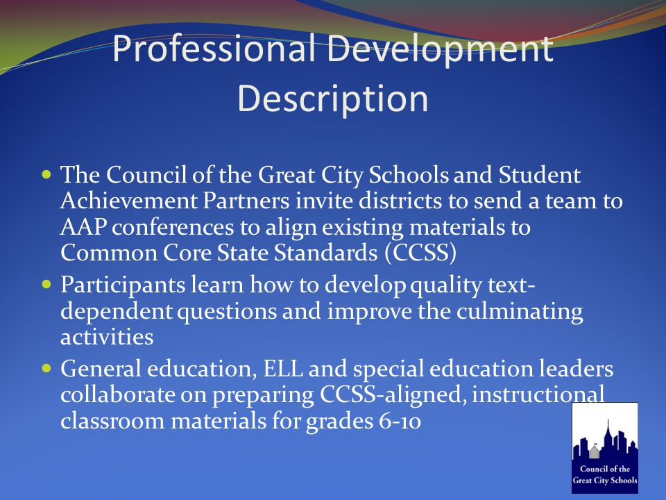 Professional Development Description The Council of the Great City Schools and Student Achievement Partners invite districts to send a team to AAP con