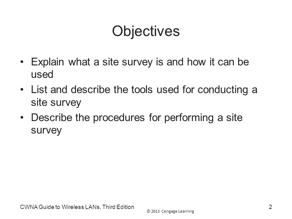 © 2013 Cengage Learning CWNA Guide to Wireless LANs, Third Edition3 What is a Site Survey.