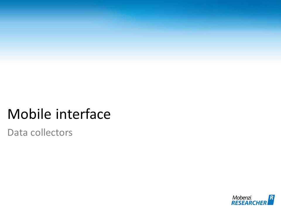 Mobile interface Data collectors
