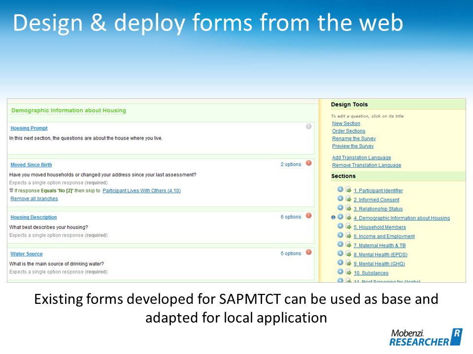 Existing forms developed for SAPMTCT can be used as base and adapted for local application Design & deploy forms from the web