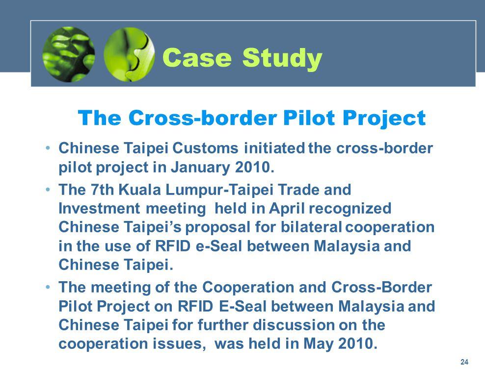 The Cross-border Pilot Project Chinese Taipei Customs initiated the cross-border pilot project in January 2010.