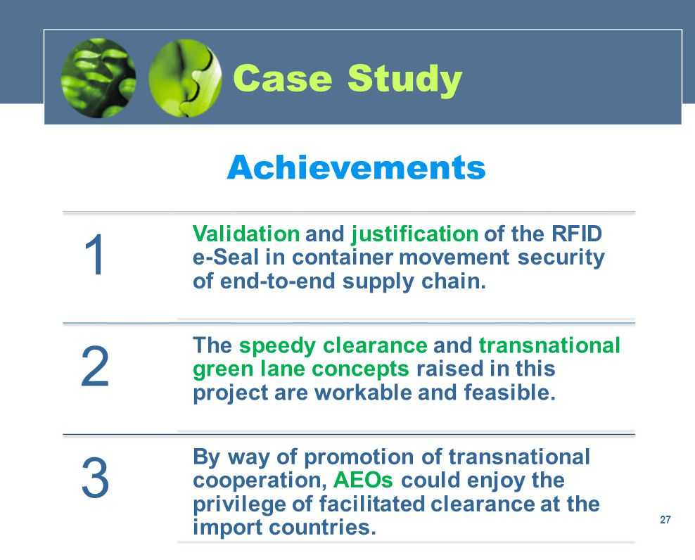 Achievements 1 Validation and justification of the RFID e-Seal in container movement security of end-to-end supply chain. 2 The speedy clearance and t