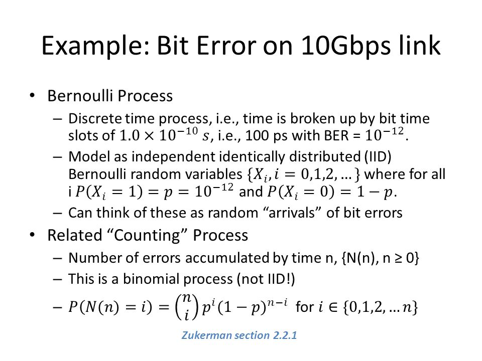 Example: Bit Error on 10Gbps link Zukerman section 2.2.1