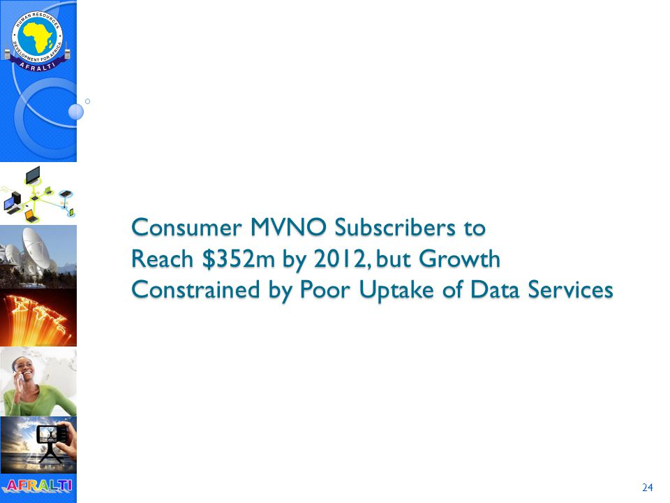 24 Consumer MVNO Subscribers to Reach $352m by 2012, but Growth Constrained by Poor Uptake of Data Services