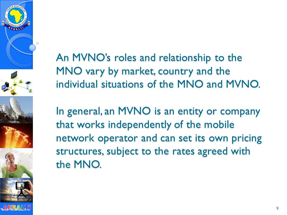 60 Legislation Presently many companies and regulatory bodies are strongly in favour of MVNOs.