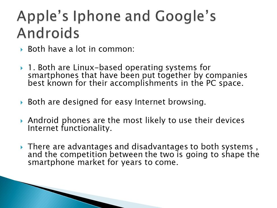  Both have a lot in common:  1. Both are Linux-based operating systems for smartphones that have been put together by companies best known for their