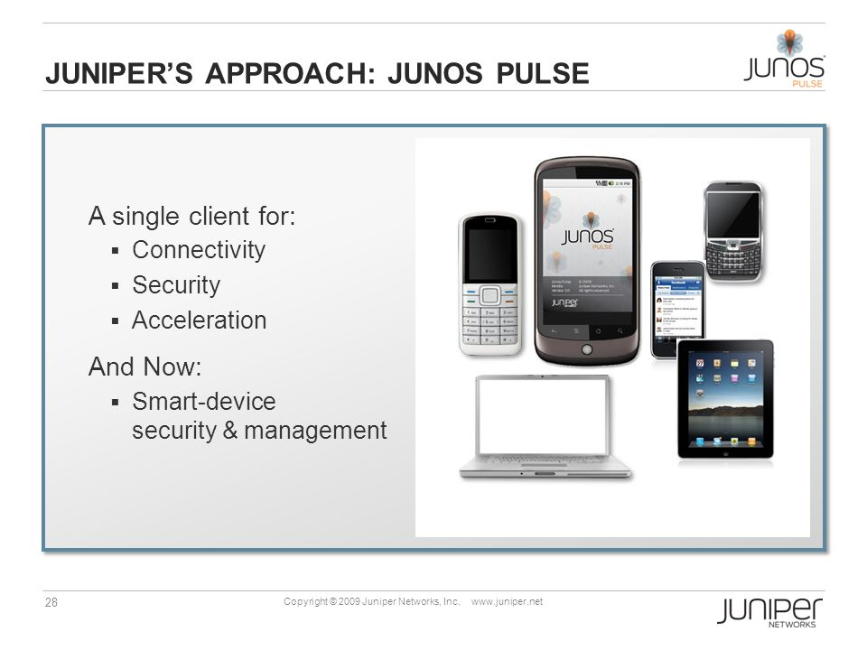 28 Copyright © 2009 Juniper Networks, Inc.