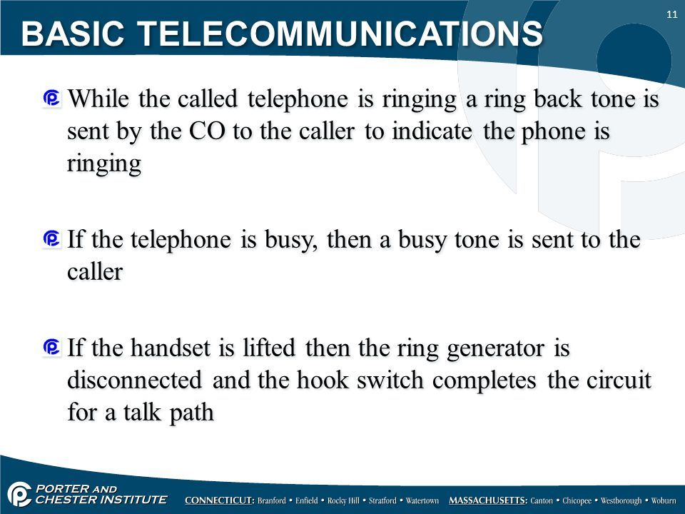 11 While the called telephone is ringing a ring back tone is sent by the CO to the caller to indicate the phone is ringing If the telephone is busy, t