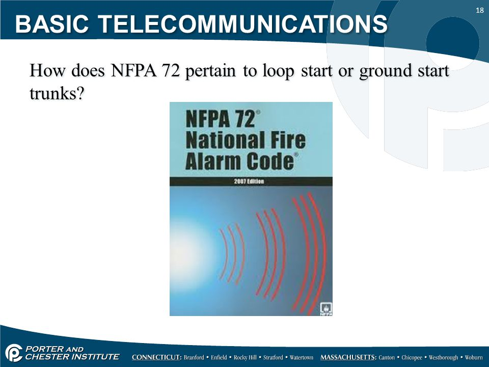 18 How does NFPA 72 pertain to loop start or ground start trunks? BASIC TELECOMMUNICATIONS