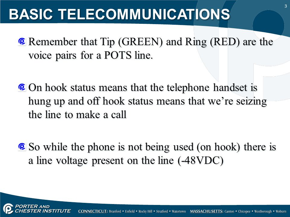 3 Remember that Tip (GREEN) and Ring (RED) are the voice pairs for a POTS line. On hook status means that the telephone handset is hung up and off hoo