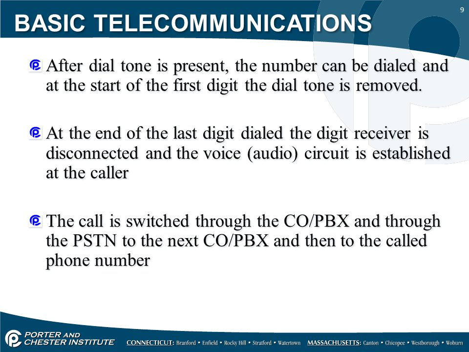 9 After dial tone is present, the number can be dialed and at the start of the first digit the dial tone is removed. At the end of the last digit dial