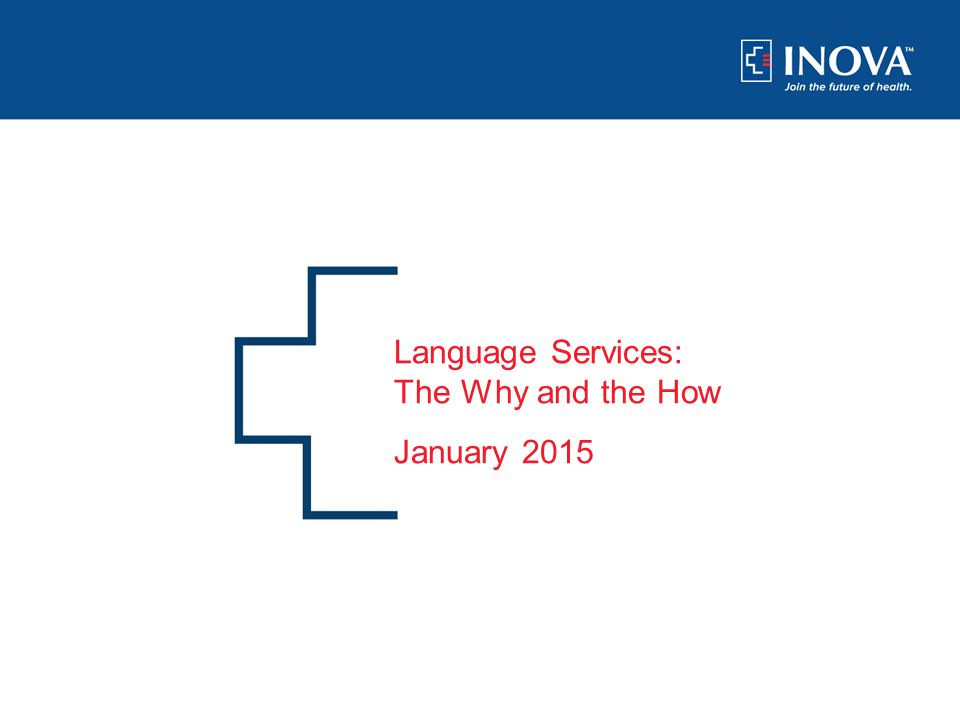 0 Language Services: The Why and the How January 2015