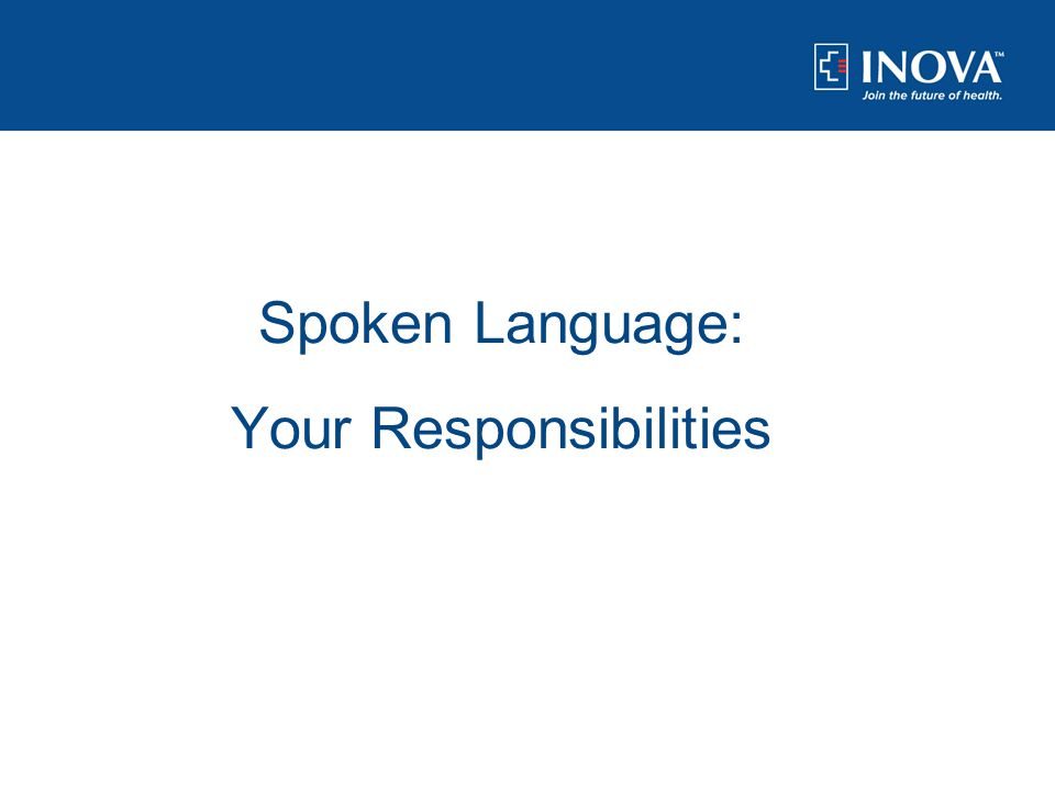 Language Services: Spoken Language: Your Responsibilities
