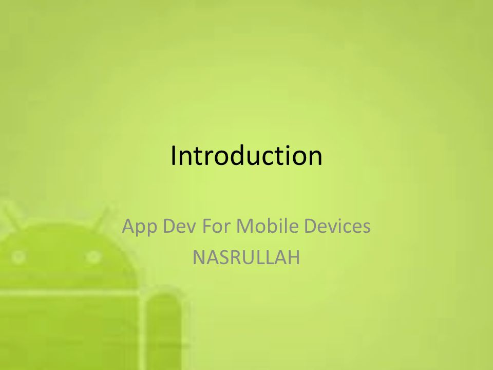 Introduction App Dev For Mobile Devices NASRULLAH