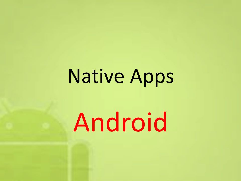Native Apps Android