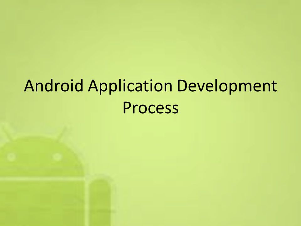 Android Application Development Process