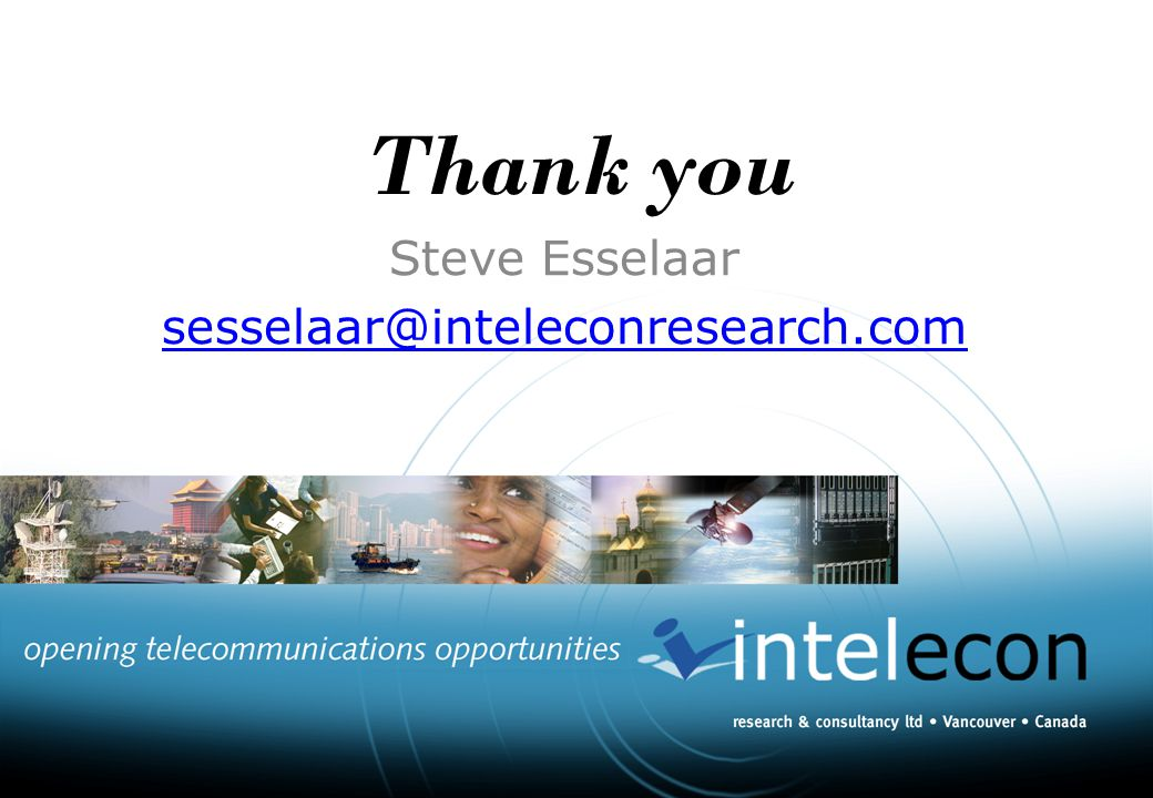 Thank you Steve Esselaar sesselaar@inteleconresearch.com