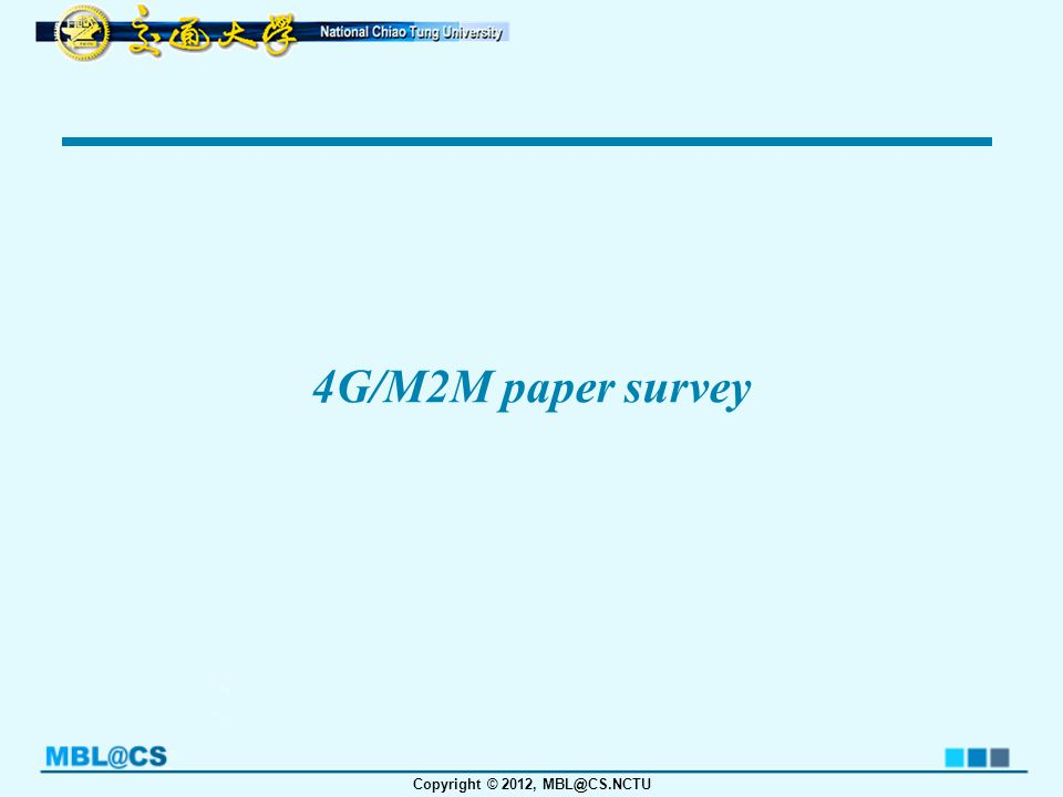 Copyright © 2012, MBL@CS.NCTU 4G/M2M paper survey