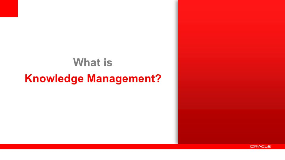 Oracle Knowledge Investment and Roadmap Knowledge Applications AnswerFlow Enhancements Advanced Knowledge for RightNow Agent Desktop, WSS and Smart Assistant Knowledge Widgets Knowledge Authoring Bi-directional language (Hebrew, Arabic) authoring and admin KCS v5 Features Semantic Search New Languages – Hebrew, Arabic, Turkish, Swedish Additional multi-lingual vertical dictionaries Case link based relevancy Analytics Additional KCS reports Performance and logging enhancements Core Technologies SQL Server 2008 & Tomcat Support and Upgraders Knowledge Applications AnswerFlow Enhancements Advanced Knowledge for RightNow Agent Desktop, WSS and Smart Assistant Knowledge Widgets Knowledge Authoring Bi-directional language (Hebrew, Arabic) authoring and admin KCS v5 Features Semantic Search New Languages – Hebrew, Arabic, Turkish, Swedish Additional multi-lingual vertical dictionaries Case link based relevancy Analytics Additional KCS reports Performance and logging enhancements Core Technologies SQL Server 2008 & Tomcat Support and Upgraders Knowledge Applications Advanced Knowledge for RightNow – Chat and SSO Integration Mobile Knowledge Widgets AnswerFlow versioning and deployment Knowledge for Siebel OpenUI Knowledge Authoring Ongoing improvements to KCS v5 Features Web Search integration Semantic Search Support for additional languages SEO based features Analytics AnswerFlow Analytics Additional drill down capabilities Core Technologies Additional Browser, Database and OS Support Knowledge Applications Advanced Knowledge for RightNow – Chat and SSO Integration Mobile Knowledge Widgets AnswerFlow versioning and deployment Knowledge for Siebel OpenUI Knowledge Authoring Ongoing improvements to KCS v5 Features Web Search integration Semantic Search Support for additional languages SEO based features Analytics AnswerFlow Analytics Additional drill down capabilities Core Technologies Additional Browser, Database and OS Support 8.5.1 What's Next M AY 2013 Knowledge Applicat
