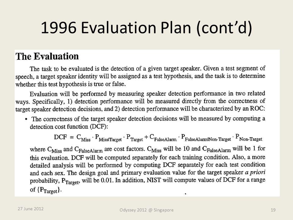 1996 Evaluation Plan (cont'd) 27 June 2012 Odyssey 2012 @ Singapore19
