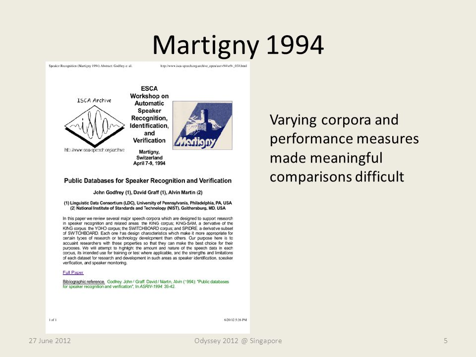 Martigny 1994 27 June 2012Odyssey 2012 @ Singapore5 Varying corpora and performance measures made meaningful comparisons difficult