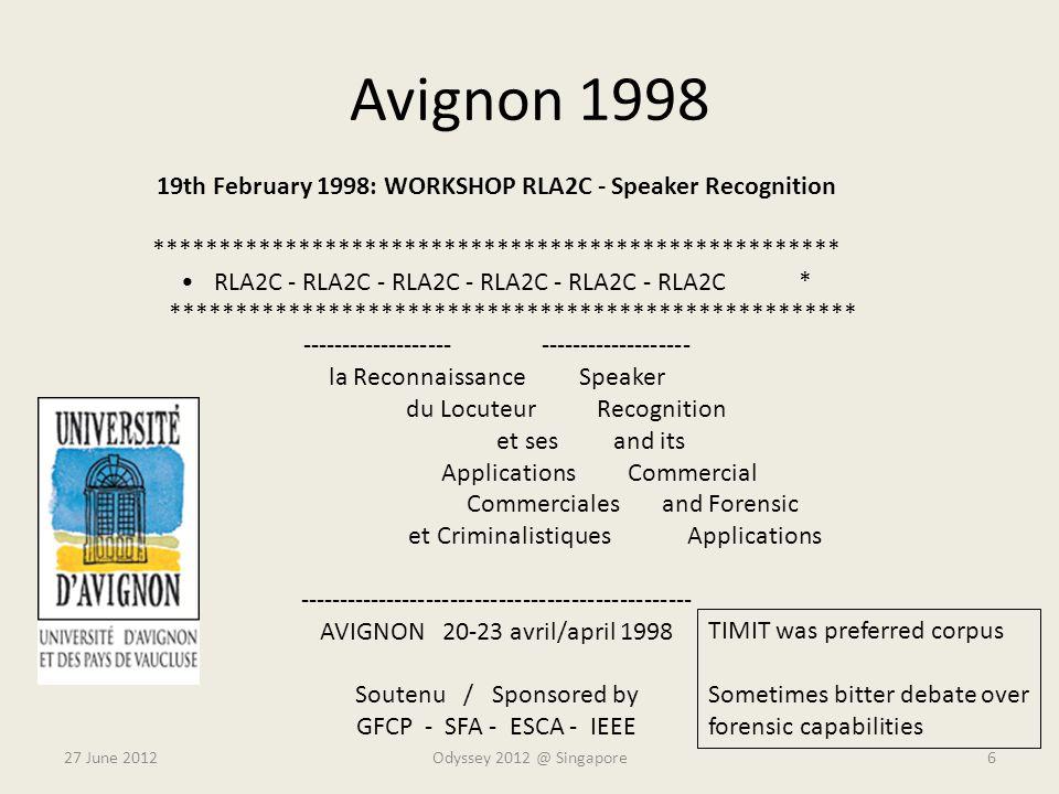 Avignon 1998 27 June 2012 19th February 1998: WORKSHOP RLA2C - Speaker Recognition **************************************************** RLA2C - RLA2C
