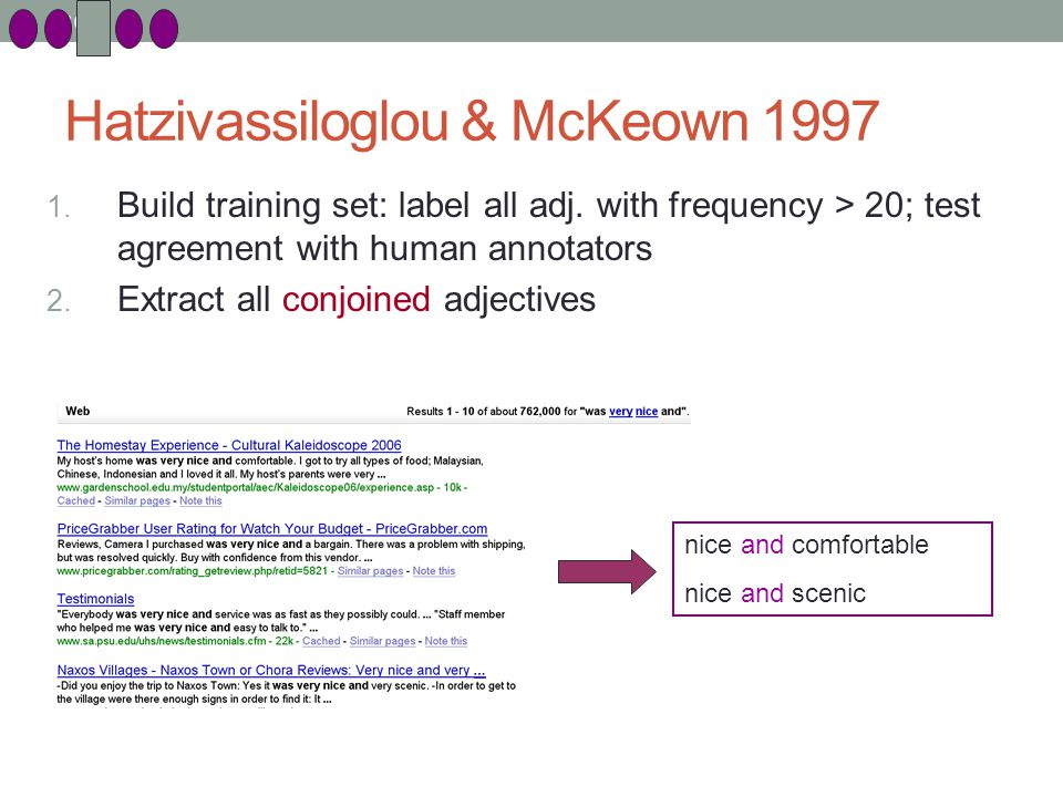 102 Hatzivassiloglou & McKeown 1997 1. Build training set: label all adj.