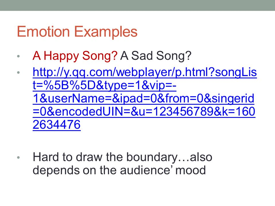 Emotion Examples A Happy Song. A Sad Song.