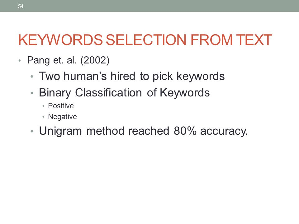 54 KEYWORDS SELECTION FROM TEXT Pang et. al.